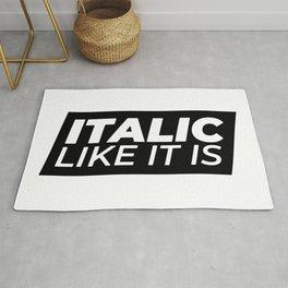 // Italic Like It Is // Rug