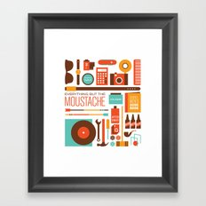 Everything But The Moustache Framed Art Print