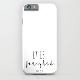 It is finished John 19:30 Easter Good Friday Bible Verse iPhone Case