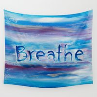breathe Wall Tapestries featuring Breathe by Dena Carter