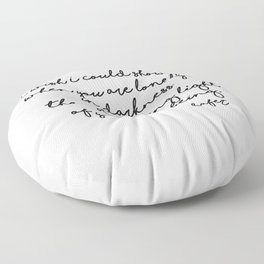 The astonishing light of your own being - Hafiz Floor Pillow