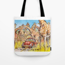 we didn't see a thing Tote Bag