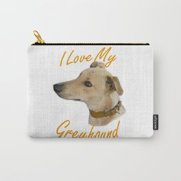 I Love My Greyhound Carry-All Pouch