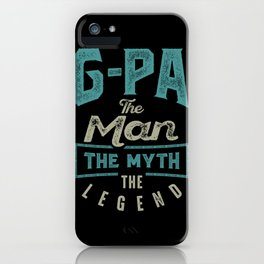 G-Pa The Myth The Legend iPhone Case