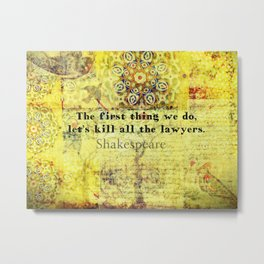 Shakespeare lawyer quote   Metal Print