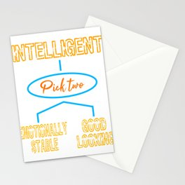 """""""Intelligent (Pick Two) Emotionally Stable Good Looking""""  tee design. Makes a great gift too!  Stationery Cards"""