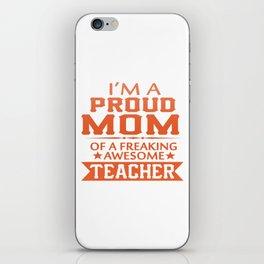 PROUD OF TEACHER'S MOM iPhone Skin