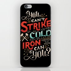 Can't Strike Cold Iron iPhone & iPod Skin