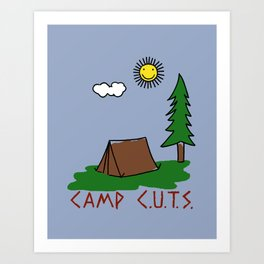 Camp C.U.T.S. Art Print