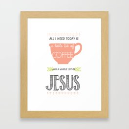 Coffee & Jesus Framed Art Print