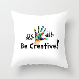 Get Messy Throw Pillow
