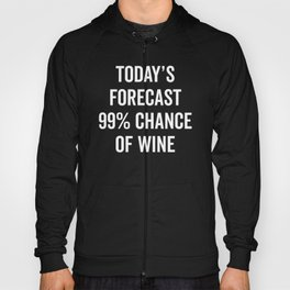Chance Of Wine Funny Quote Hoody