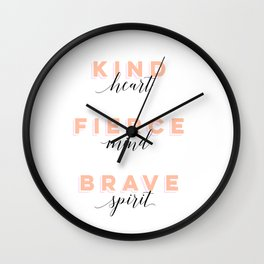 Girl Power - Kind Heart Fierce Mind Brave Spirit Wall Clock