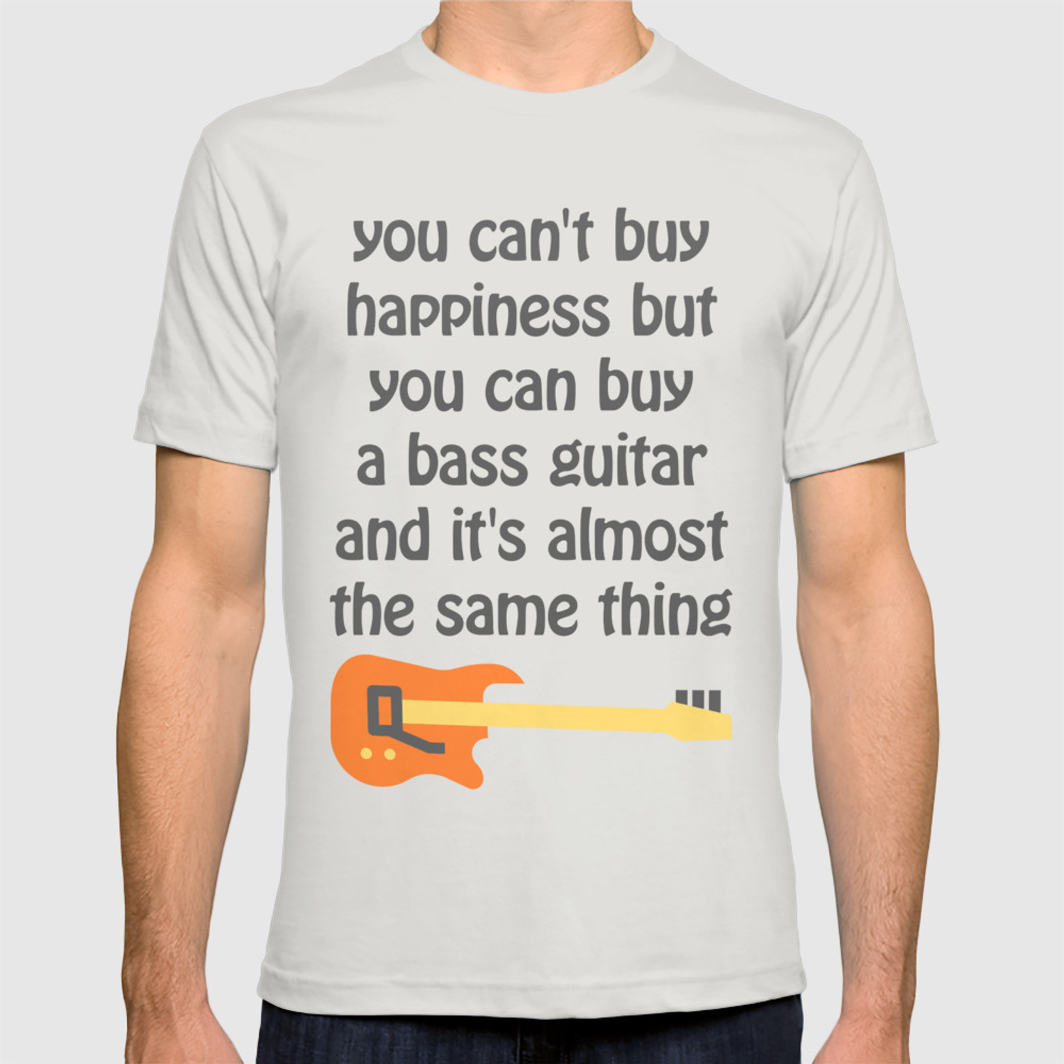 You Can/'t Buy Standard Unisex T-shirt Custom-made Happiness And Bass Guitar