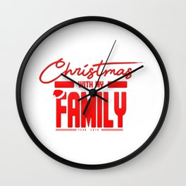 christmas with my family Wall Clock