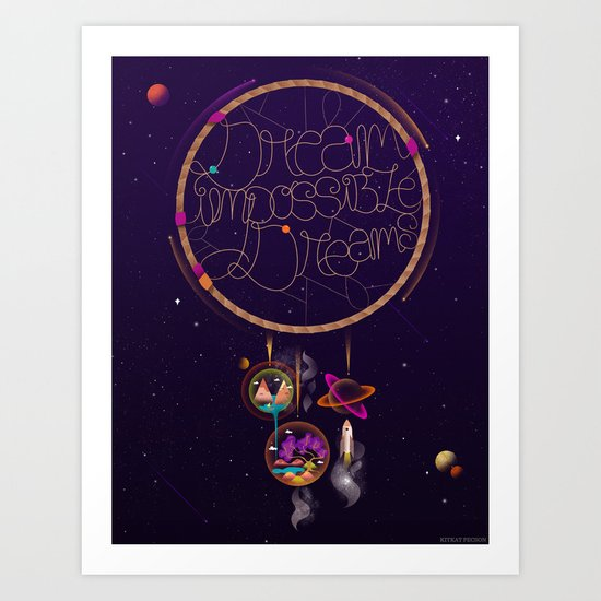 Dream Impossible Dreams Art Print