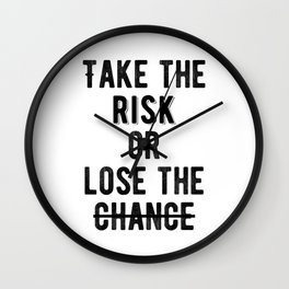Motivational - Take The Risk Wall Clock