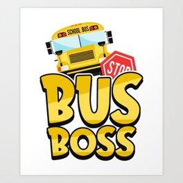 I´m A School Bus Driver Shirt Art Print
