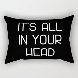 It's All In Your Head Rectangular Pillow