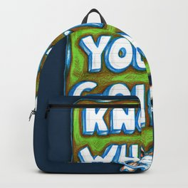 """""""Know Where You're Going"""" Flowerkid Backpack"""