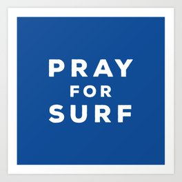 Pray For Surf Art Print