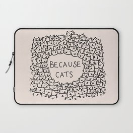 Because cats Laptop Sleeve