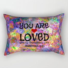 YOU ARE LOVED Everlasting Love Jeremiah 31 3 Art Abstract Floral Garden Christian Jesus God Faith Rectangular Pillow