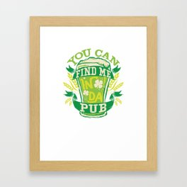 Find Me In Da Pub St Patricks Day Framed Art Print