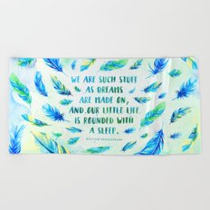 We are such stuff as dreams are made on Beach Towel