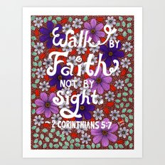 Walk By Faith Not By Sight, 2 Corinthians Bible Verse, Lettering, Flower And Leaf Doodle Art Print