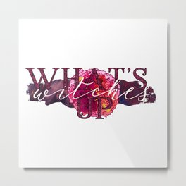 Witchy Puns - What's Up, Witches Metal Print