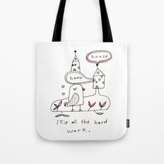skip all the hard work Tote Bag