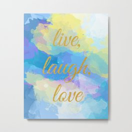 Live, Laugh, Love - Inspirational quote on an abstract background Metal Print