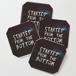 Started from the Bottom Coaster
