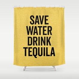 Drink Tequila Funny Quote Shower Curtain