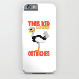This Kid Loves Ostriches IKinder Ostrich Gift iPhone Case