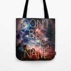 Don't Be So Naive Tote Bag