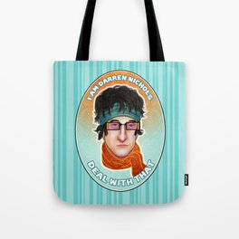 I am Darren Nichols. Deal with THAT. Tote Bag