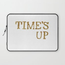 TIME'S UP Laptop Sleeve