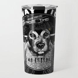 Punk Dog's Life (one-way ticket) Travel Mug