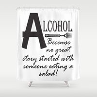 alcohol Shower Curtains featuring ALCOHOL...because by Andrea Jean Clausen - andreajeanco