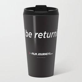 Film Journeys Misquotes: I'll Be Returning Travel Mug