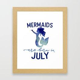 Mermaids are born in July Framed Art Print