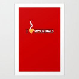 I Heart Smokin Bowls Art Print