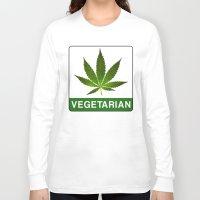 vegetarian Long Sleeve T-shirts featuring VEGETARIAN Weed by Spyck