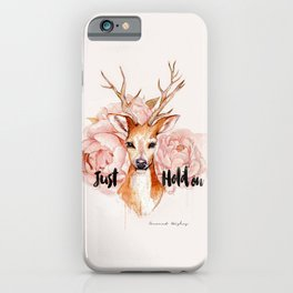Just hold on- Deer iPhone Case