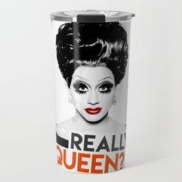 """Really, Queen?"" Bianca Del Rio, RuPaul's Drag Race Queen Travel Mug"