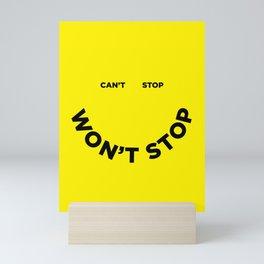 Can't Stop Won't Stop Mini Art Print