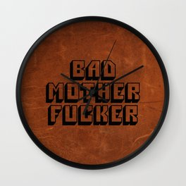 Bad Mother Fucker Wall Clock