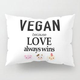 VEGAN - because Love always wins Pillow Sham